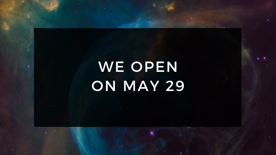 We open on May 29